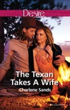 The Texan Takes A Wife ebook by