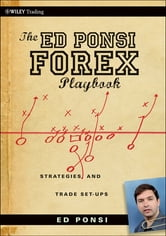 The Ed Ponsi Forex Playbook - Strategies and Trade Set-Ups ebook by Ed Ponsi