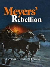 Meyers' Rebellion ebook by Connie Brummel Crook