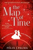 The Map of Time ebook by Félix J. Palma