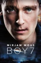 Boy 7 (filmeditie) ebook by Mirjam Mous