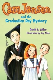 Cam Jansen and The Graduation Day Mystery #31 ebook by David A. Adler