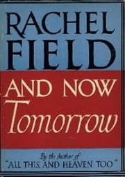 And Now Tomorrow ebook by Rachel Field