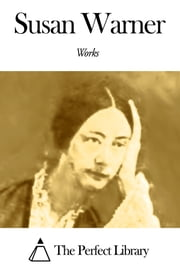 Works of Susan Warner ebook by Susan Warner