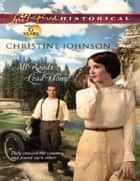 All Roads Lead Home (Mills & Boon Love Inspired Historical) ebook by Christine Johnson