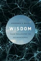 Wisdom ebook by Stephen S. Hall