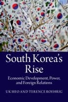 South Korea's Rise ebook by Uk Heo,Terence Roehrig