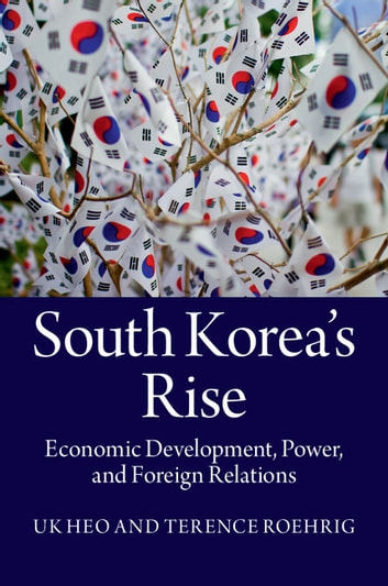 South koreas rise ebook by uk heo 9781139984997 rakuten kobo south koreas rise economic development power and foreign relations ebook by uk heo fandeluxe Image collections