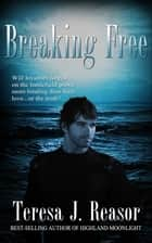 Breaking Free ebook by Teresa J. Reasor