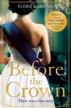 Before the Crown ebook by