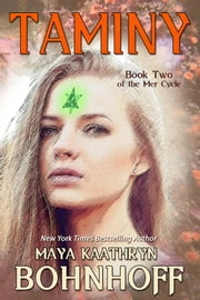 Taminy - Book Two of the Mer Cycle ebook by Maya Kaathryn Bohnhoff