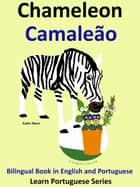 Bilingual Book in English and Portuguese: Chameleon - Camaleão. Learn Portuguese Collection ebook by Colin Hann
