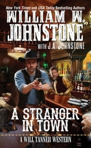 A Stranger in Town ebook by William W. Johnstone,J.A. Johnstone