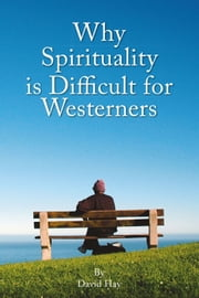 Why Spirituality is Difficult for Westeners ebook by David Hay