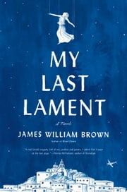 My Last Lament ebook by James William Brown