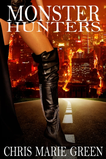 Monster Hunters (Paranormal Thriller Collection) (Dawn Madison Series) ebook by Chris Marie Green