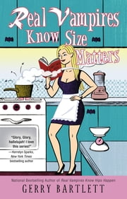 Real Vampires Know Size Matters ebook by Gerry Bartlett