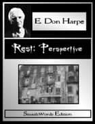 Rest: Perspective ebook by E. Don Harpe