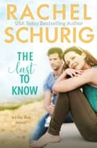The Last to Know ebook by Rachel Schurig