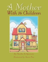 A Mother With 14 Children ebook by Martha A. Spennato