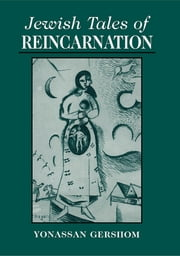 Jewish Tales of Reincarnation ebook by Yonasson Gershom