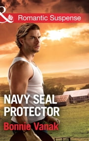Navy Seal Protector (Mills & Boon Romantic Suspense) (SOS Agency, Book 3) ebook by Bonnie Vanak
