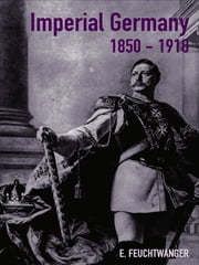 Imperial Germany 1850-1918 ebook by Edgar Feuchtwanger