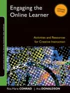 Engaging the Online Learner ebook by Rita-Marie Conrad,J. Ana Donaldson