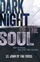 Dark Night of the Soul ebook by John of the Cross