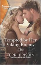 Tempted by Her Viking Enemy - USA Today Bestselling Author ebook by