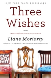 Three Wishes - A Novel ebook by Liane Moriarty