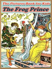 THE FROG PRINCE (Illustrated and Free Audiobook Link) ebook by Walter Crane