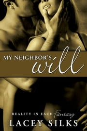 My Neighbor's Will ebook by Lacey Silks
