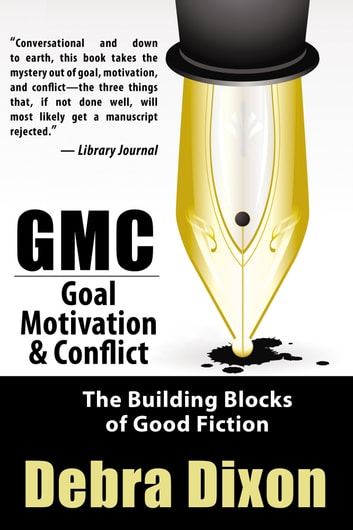 GMC: Goal, Motivation, & Conflict ebook by Dixon, Debra