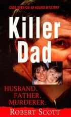 Killer Dad 電子書 by Robert Scott
