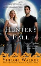 Hunter's Fall ebook by Shiloh Walker