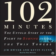 102 Minutes audiobook by Jim Dwyer, Kevin Flynn