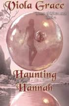 Haunting Hannah ebook by Viola Grace