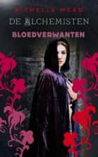De Alchemisten 1: Bloedverwanten ebook by Richelle Mead