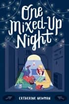 One Mixed-Up Night ebook by