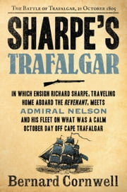 Sharpe's Trafalgar - Richard Sharpe and the Battle of Trafalgar, October 21, 1805 ebook by Bernard Cornwell