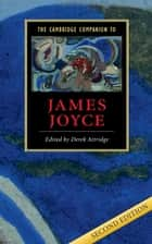 The Cambridge Companion to James Joyce ebook by Derek Attridge