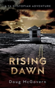 Rising Dawn - The Rising Dawn Trilogy, #1 ebook by Doug McGovern