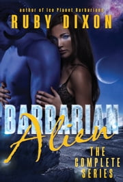 Barbarian Alien - A SciFi Alien Romance ebook by Ruby Dixon