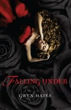 Falling Under ebook by Gwen Hayes