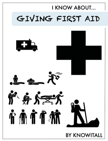 I Know About Giving First Aid ebook by Mr. Knowitall
