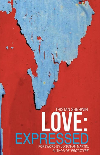 Love: Expressed ebook by Tristan Sherwin