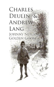 Johnny Nut and the Golden Goose ebook by Charles Deulin Andrew Lang