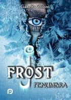 J.Frost - Penumbra - ebook by Isabella Zovini