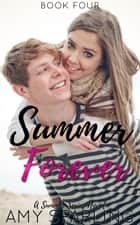 Summer Forever - The Summer Series, #4 ebook by Amy Sparling